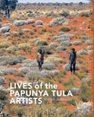 Lives of the Papunya Tula Artists 9781864650907