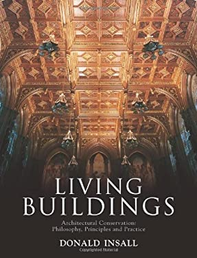 Living Buildings: Architectural Conservation: Philosophy, Principles and Practice 9781864701920