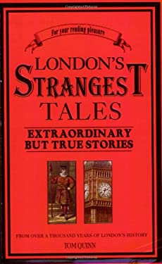 London's Strangest Tales: Extraordinary But True Stories 9781861059765