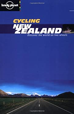 Lonely Planet Cycling New Zealand 9781864500318