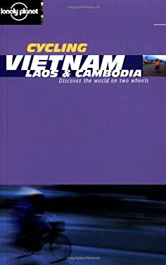 Lonely Planet Cycling Vietnam, Laos & Cambodia 9781864501681