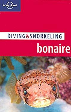 Lonely Planet Diving & Snorkeling Bonaire 9781864501216