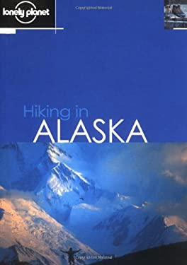 Lonely Planet Hiking in Alaska 9781864500387