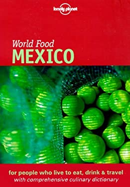 Lonely Planet World Food Mexico 9781864500233