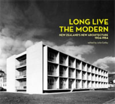 Long Live the Modern: New Zealand's New Architecture, 1904-84 9781869404154