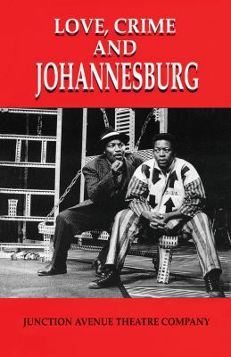 Love, Crime and Johannesburg [With Musical Score for Accompaniment] 9781868143542