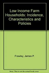 Low Income Farm Households: Incidence, Characteristics and Policies 22055453