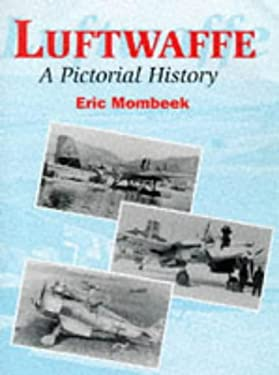 Luftwaffe: A Pictorial History 9781861260932