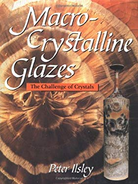Macro-Crystalline Glazes: The Challenge of Crystals 9781861261205