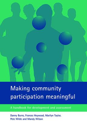Making Community Participation Meaningful: A Handbook for Development and Assessment 9781861346148