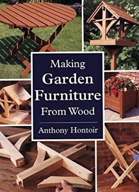 Making Garden Furniture from Wood 9781861265999
