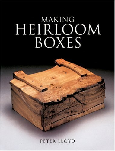 Making Heirloom Boxes 9781861081766