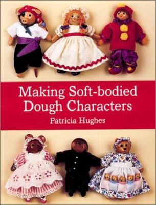 Making Soft-Bodied Dough Characters 9781861081735