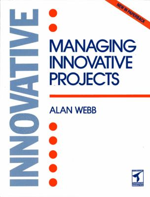 Managing Innovative Projects 9781861520388