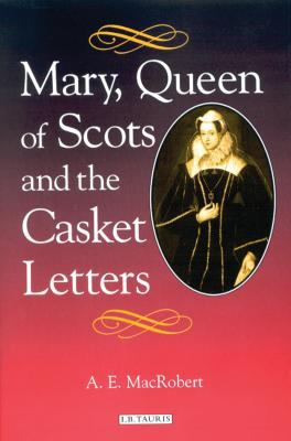 Mary Queen Of Scots And The Casket Lette By A E border=