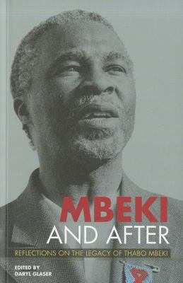Mbeki and After: Reflections on the Legacy of Thabo Mbeki 9781868145027
