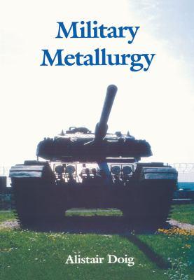 Military Metallurgy 9781861250612