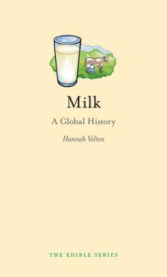 Milk: A Global History 9781861896568