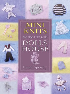 Mini Knits for the 1/12 Scale Dolls' House 9781861083944