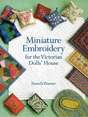Miniature Embroidery for the Victorian Dolls' House 9781861080950