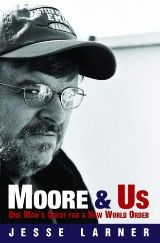 Moore and Us: One Man's Quest for a New World Order 9781860745959