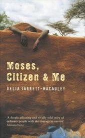 Moses, Citizen & Me