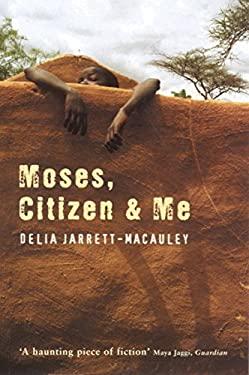 Moses, Citizen & Me 9781862078147