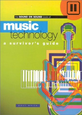 Music Technology: A Survivor's Guide 9781860742095