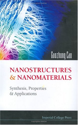 Nanostructures and Nanomaterials: Synthesis, Properties and Applications 9781860944802