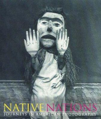 Native Nations: Journeys in American Photography 9781861540737