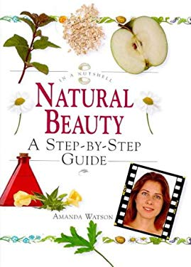 Natural Beauty: A Step-By-Step Guide 9781862042353