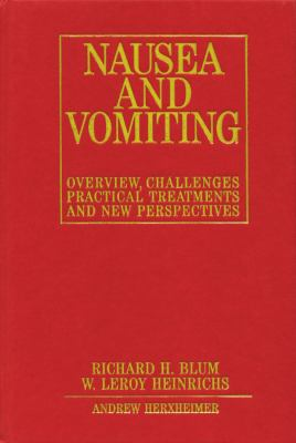Nausea and Vomiting: Overview, Challenges, Practical Treatments and New Perspectives 9781861560797