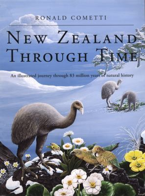 New Zealand Through Time: An Illustrated Journey Through 83 Million Years of Natural History 9781869661632