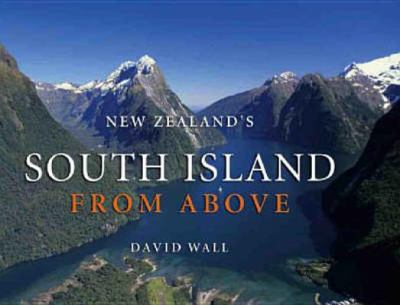 New Zealand's South Island from Above 9781869661755