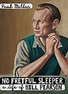 No Fretful Sleeper: A Life of Bill Pearson 9781869404192