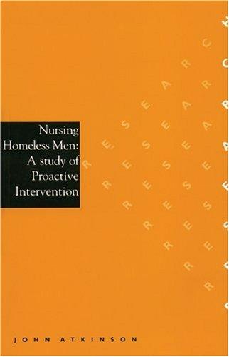 Nursing Homeless Men: A Study of Proactive Intervention 9781861561497