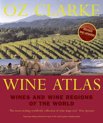 Oz Clarke Wine Atlas: Wines and Wine Regions of the World 9781862057821
