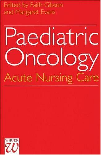 Paediatric Oncology: Acute Nursing Care 9781861560476