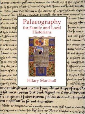Palaeography for Family and Local Historians 9781860770722