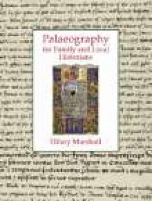 Palaeography for Family and Local Historians 9781860776519