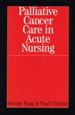 Palliative Cancer Care in Acute Nursing: 9781861562623