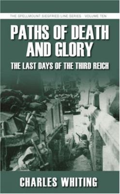 Paths of Death & Glory: The Last Days of the Third Reich 9781862274020