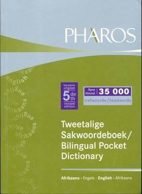 Pharos Tweetalige Sakwoordeboek: Afrikaans-Engels = Pharos Bilingual Pocket Dictionary: English-Afrikaans 9781868901111