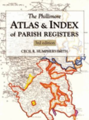 Phillimore Atlas and Index of Parish Registers 9781860772399