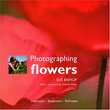 Photographing Flowers 9781861084132