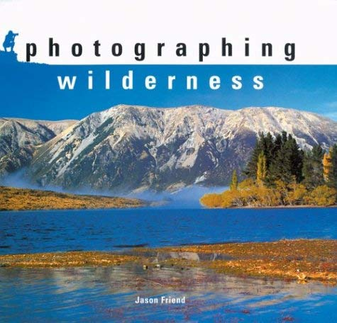 Photographing Wilderness 9781861083173