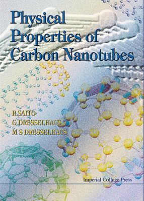 Physical Properties of Carbon Nanotubes 9781860940934