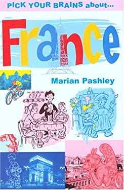 Pick Your Brains about France 9781860111556