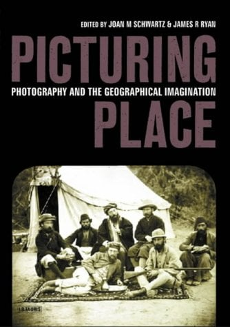 Picturing Place: Photography and the Geographical Imagination 9781860647529