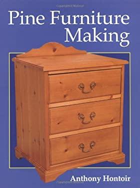 Pine Furniture Making 9781861264930